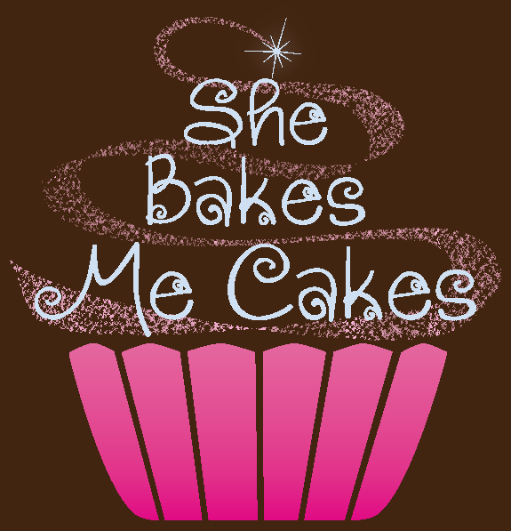 She Bakes Me Cakes